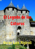 El Legado de los Cátaros by Oscar Luis Rigiroli