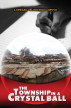 The Township In A Crystal Ball by Lonwabo Mfuyo