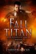 Fall of the Titan by Christina Ochs
