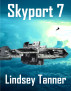 Skyport 7 by Lindsey Tanner