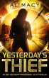 Yesterday's Thief: An Eric Beckman Paranormal Sci-Fi Thriller by Al Macy
