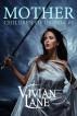 Mother (Children of Ossiria #5) by Vivian Lane