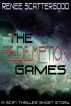 The Redemption Games (A SciFi Thriller Short Story) by Renee Scattergood
