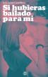 Si hubieras bailado para mí by Inés Apraiz