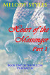 Heart of the Messenger Part 1 by Melody Styles