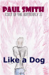 Like a Dog (Cult of the Butterfly 3) by Paul Smith