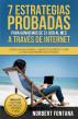 7 Estrategias Probadas para Ganar más de 1,000 Dólares al mes a través de Internet by Norbert Fontana