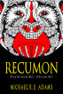Recumon: The Starter Kit (2 Story Set) by Michael R.E. Adams