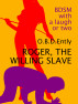 Roger, the Willing Slave by O B D Ently