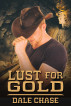 Lust for Gold by Dale Chase
