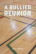 A Bullied Reunion by Chris Ponici