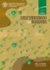 Descubriendo los bosques: Guía docente (10-13 años). El estado del mundo by Organización de las Naciones Unidas para la Alimentación y la Agricultura