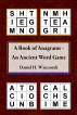 A Book of Anagrams - An Ancient Word Game by Daniel H. Wieczorek