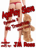 AgePlay Slave -  Episode 3 – My Transition by JM Ross