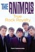 The Animals: True Rock Royalty by Mark Hodermarsky