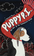 Puppy P.I. The Case of the Scandalous Vandal by Daniel Fox