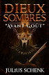 Dieux Sombres: Avant Goût by Julius Schenk