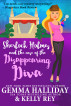 Sherlock Holmes and the Case of the Disappearing Diva by Gemma Halliday & Kelly Rey