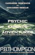 Psychic Knight Adventures (Darkness Descends and Parameen Rescue) by P.B. Thompson