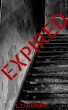 Expired - Part 1(an extreme horror) by L.D Semme