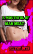 A Mouthful of Man Meat by Filthy Bits