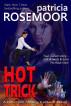 Hot Trick: A Detective Shelley Caldwell Novel by Patricia Rosemoor