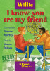 Willie: I know you are my friend by Nonna Debora