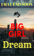 My Big Girl Dream by I May End Soon