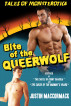 Bite of the Queerwolf by Justin MacCormack