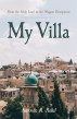 My Villa by Antoine R Rahil