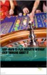 Easy Ways To Play Roulette Without Even Thinking About It by J Bozzuto