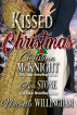 Kissed at Christmas by Christina McKnight, Ava Stone, & Michelle Willingham