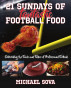 21 Sundays of Fantastic Football Food: Celebrating the Foods and Follies of Professional Football by Michael Sova