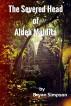 The Severed Head of Aldea Maldita by Bryan Simpson