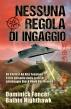 Nessuna Regola di Ingaggio. Terzo episodio della serie di spionaggio Black Hawk Day Rewind by Baibin Nighthawk & Dominick Fencer