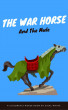 The War Horse And The Mule by wellpublish