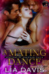A Mating Dance (Shifters of Ashwood Falls, Book Three) by Lia Davis