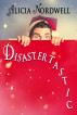 Disastertastic by Alicia Nordwell