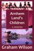 Arnhem Land's Children by Graham Wilson