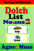 Dolch List Nouns 2 by Agnes Musa