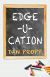 Edge-U-cation by Dan Propp