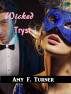 Wicked Tryst by Amy F. Turner