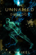 The Unnamed Duology by K. Weikel
