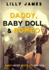 Daddy, Baby Doll and Romeo by Lilly James