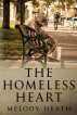 The Homeless Heart by Melody Heath