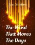 The Wind That Moves The Days by Ann Stratton