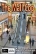The Mall Cop by Max Swan