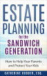 Estate Planning for the Sandwich Generation: How to Help Your Parents and Protect Your Kids by Catherine Hodder