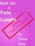 Book Six of Fate Laughs by Janus Kane