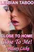 Close To home, Close To Me by Lyndsay Licke